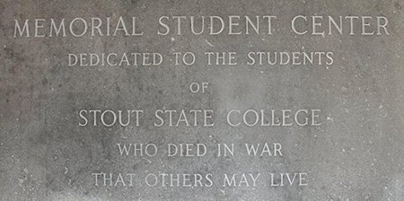 Memorial Student Center dedicated to the students of stout state college who died in war that others may live